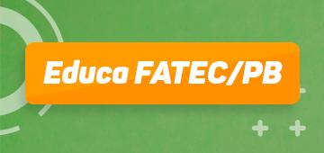 Edital de abertura de vagas para o EDUCA FATECPB
