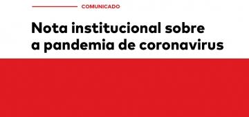 Nota institucional sobre a pandemia de coronavírus